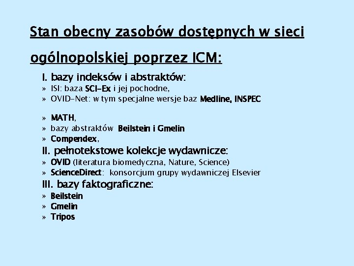 Stan obecny zasobów dostępnych w sieci ogólnopolskiej poprzez ICM: I. bazy indeksów i abstraktów: