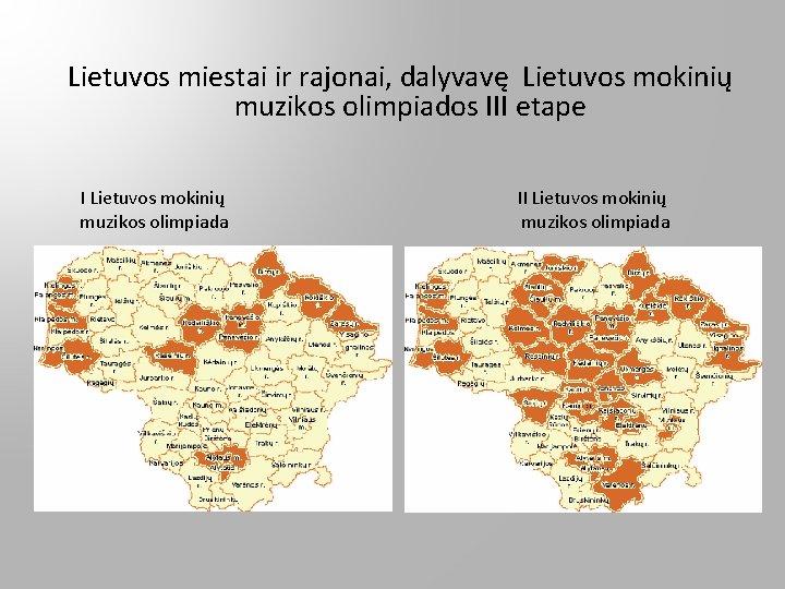 Lietuvos miestai ir rajonai, dalyvavę Lietuvos mokinių muzikos olimpiados III etape I Lietuvos mokinių