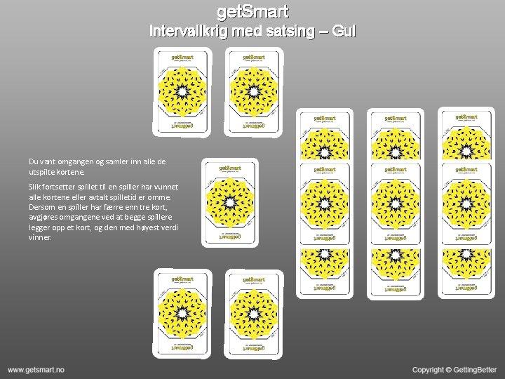 get. Smart Intervallkrig med satsing – Gul Du vant omgangen og samler inn alle