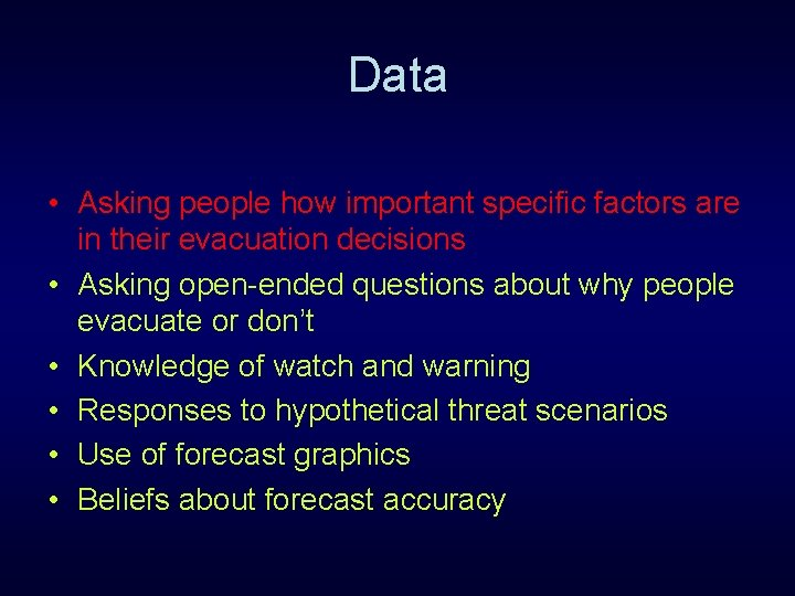 Data • Asking people how important specific factors are in their evacuation decisions •