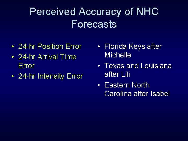 Perceived Accuracy of NHC Forecasts • 24 -hr Position Error • 24 -hr Arrival