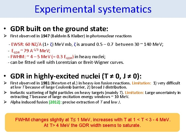Experimental systematics • GDR built on the ground state: Ø First observed in 1947