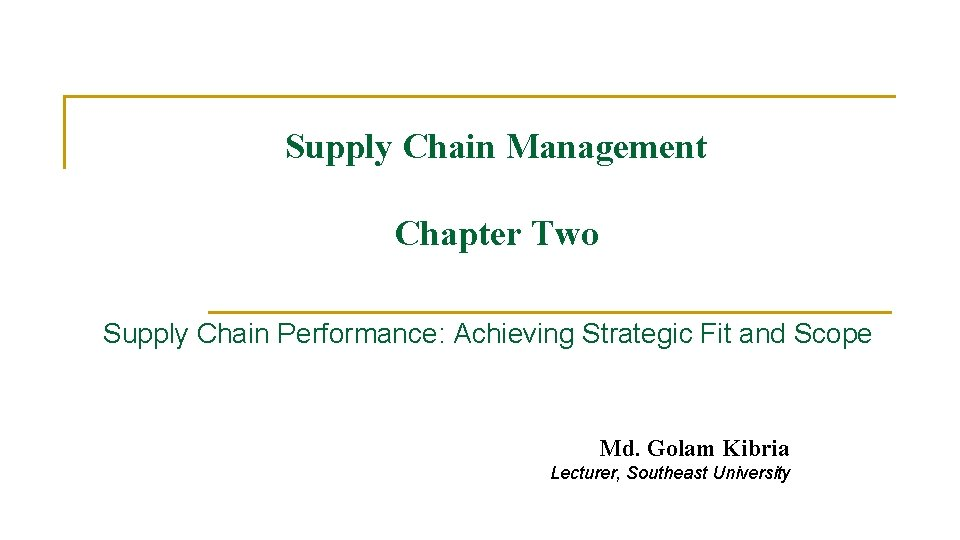 Supply Chain Management Chapter Two Supply Chain Performance: Achieving Strategic Fit and Scope Md.