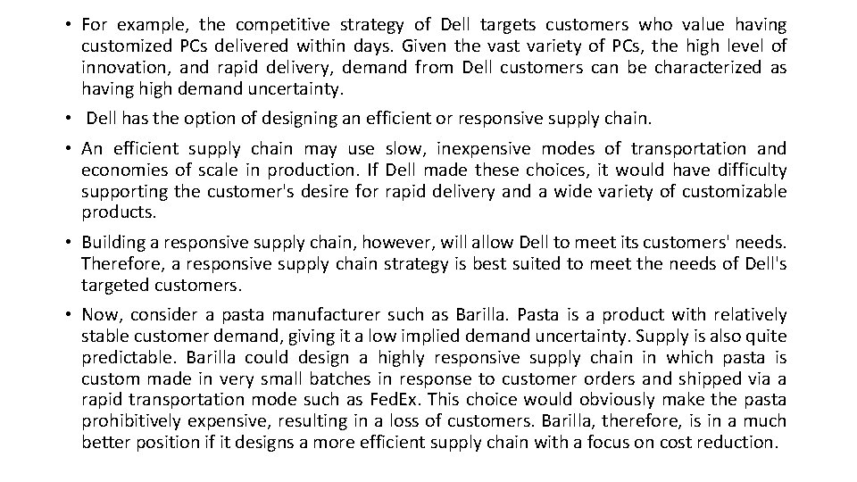 • For example, the competitive strategy of Dell targets customers who value having