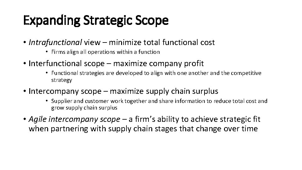 Expanding Strategic Scope • Intrafunctional view – minimize total functional cost • Firms align