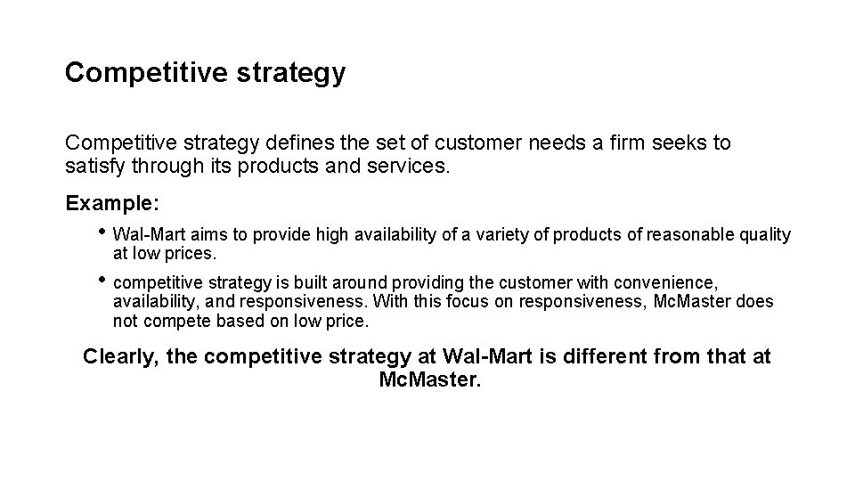 Competitive strategy defines the set of customer needs a firm seeks to satisfy through
