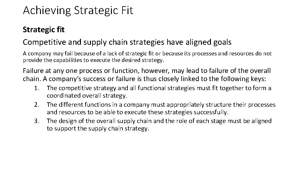 Achieving Strategic Fit Strategic fit Competitive and supply chain strategies have aligned goals A