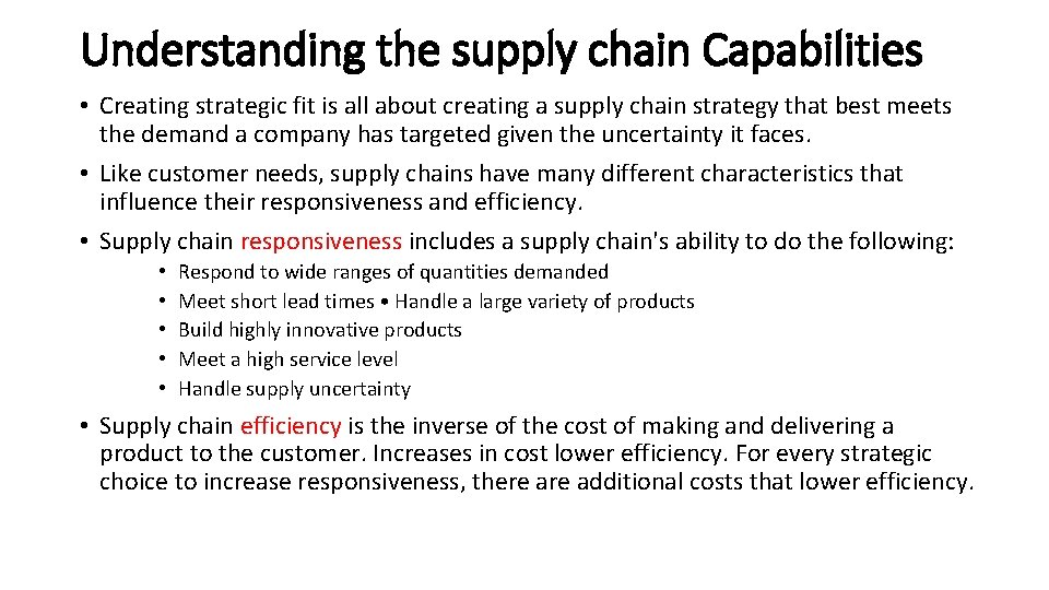 Understanding the supply chain Capabilities • Creating strategic fit is all about creating a
