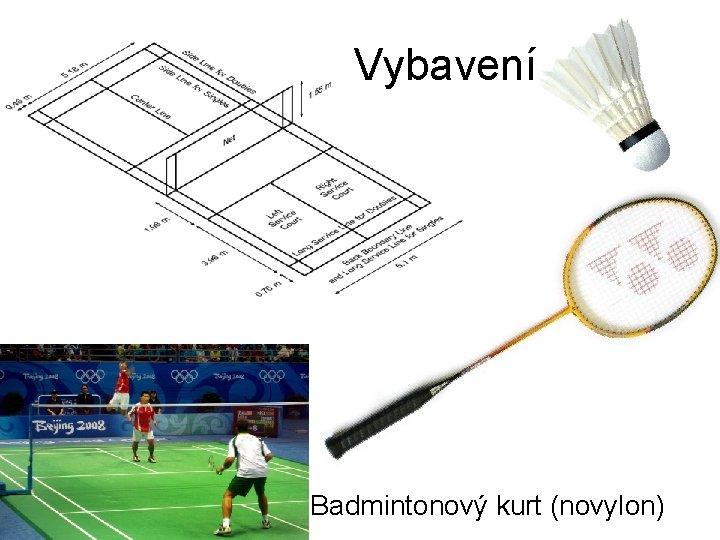 Vybavení Badmintonový kurt (novylon)