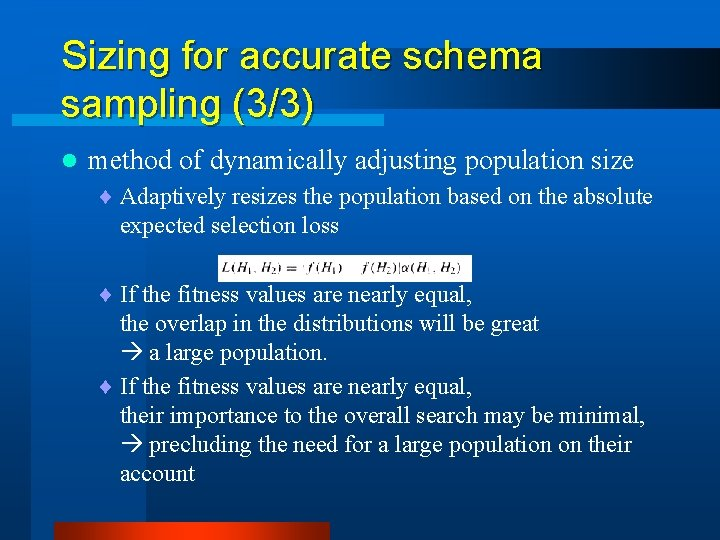 Sizing for accurate schema sampling (3/3) l method of dynamically adjusting population size ¨