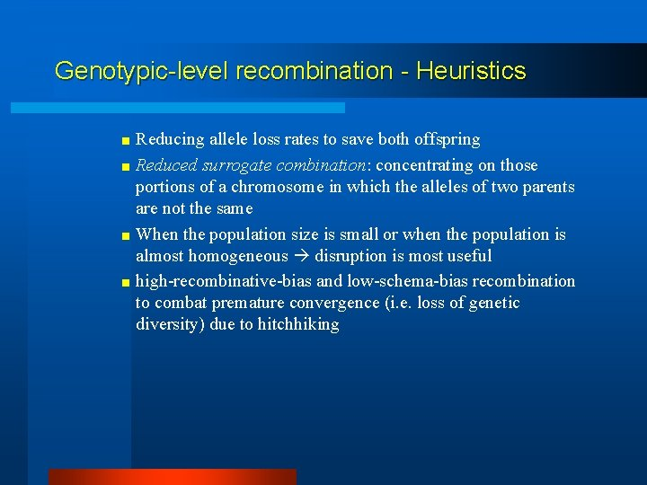 Genotypic-level recombination - Heuristics < Reducing allele loss rates to save both offspring <