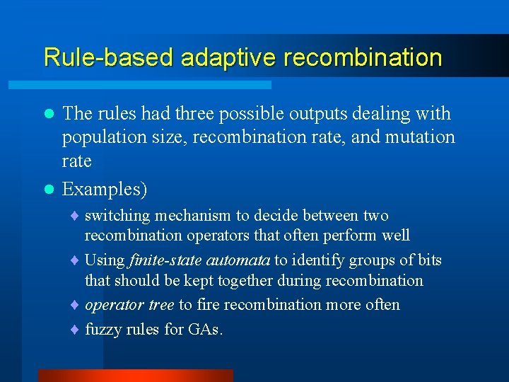 Rule-based adaptive recombination The rules had three possible outputs dealing with population size, recombination