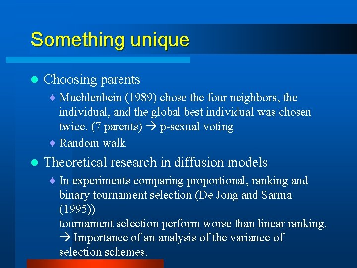 Something unique l Choosing parents ¨ Muehlenbein (1989) chose the four neighbors, the individual,