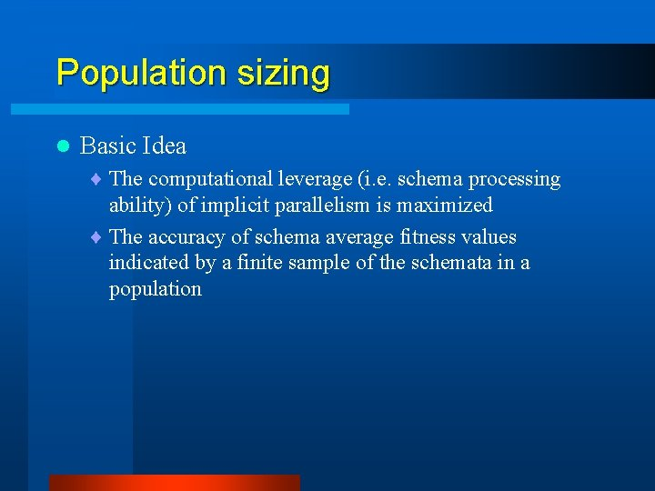 Population sizing l Basic Idea ¨ The computational leverage (i. e. schema processing ability)