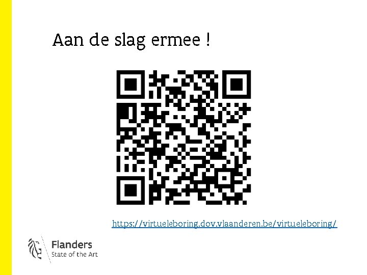 Aan de slag ermee ! https: //virtueleboring. dov. vlaanderen. be/virtueleboring/