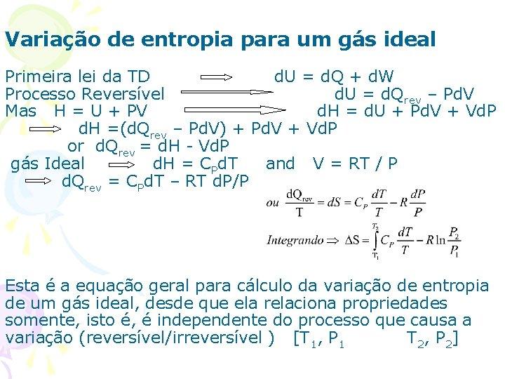 Variação de entropia para um gás ideal Primeira lei da TD d. U =