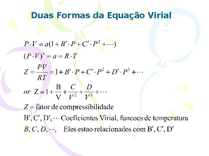 Duas Formas da Equação Virial