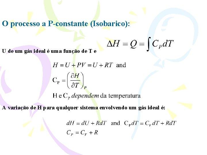 O processo a P-constante (Isobarico): U de um gás ideal é uma função de