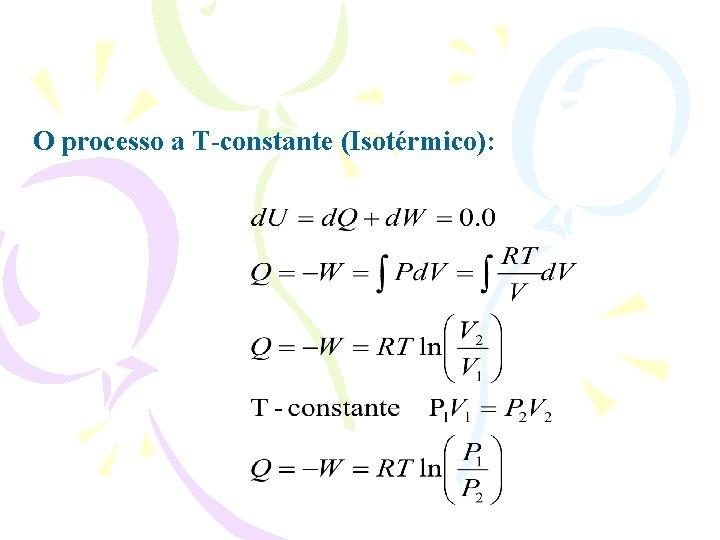 O processo a T-constante (Isotérmico):