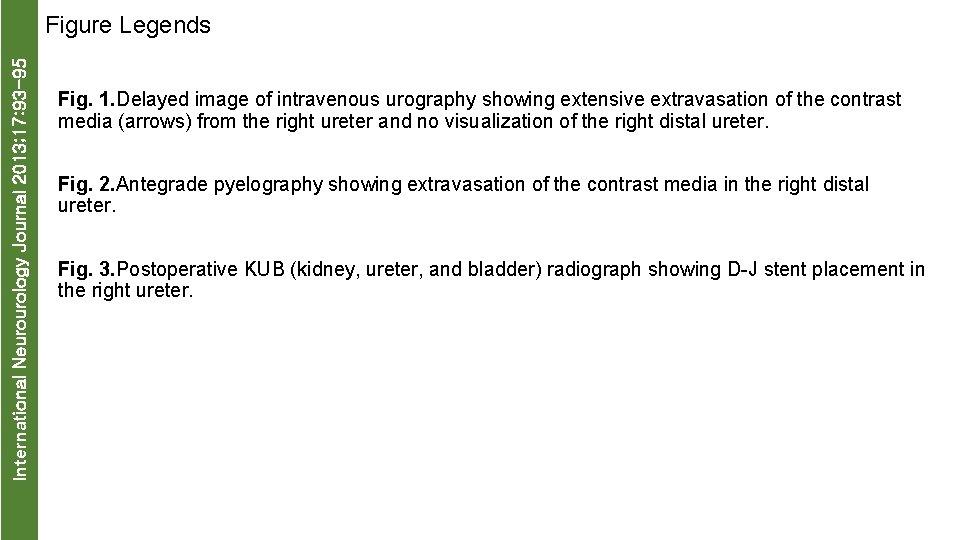 International Neurourology Journal 2013; 17: 93 -95 Figure Legends Fig. 1. Delayed image of