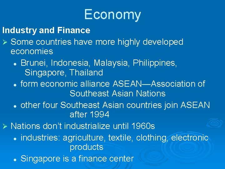 Economy Industry and Finance Ø Some countries have more highly developed economies l Brunei,