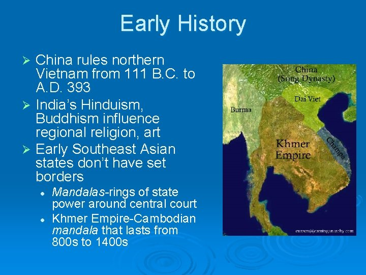 Early History China rules northern Vietnam from 111 B. C. to A. D. 393