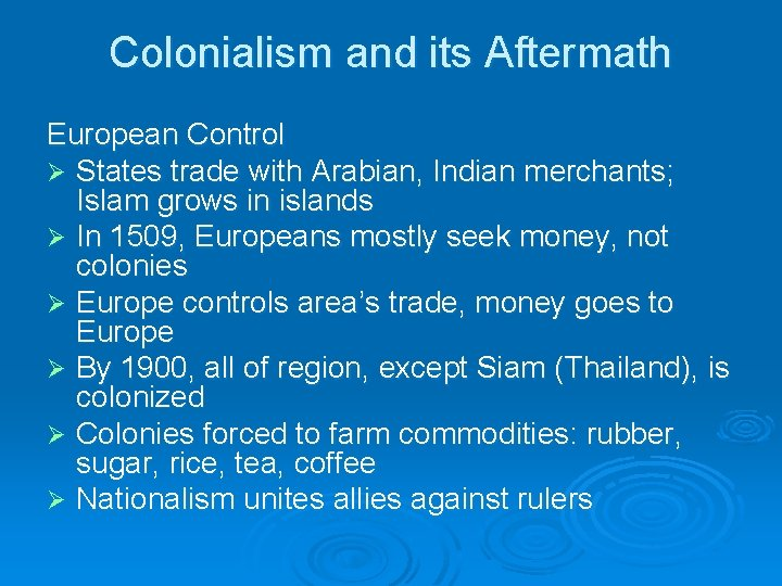 Colonialism and its Aftermath European Control Ø States trade with Arabian, Indian merchants; Islam