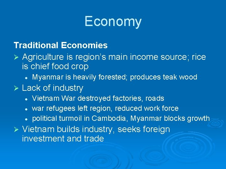 Economy Traditional Economies Ø Agriculture is region's main income source; rice is chief food