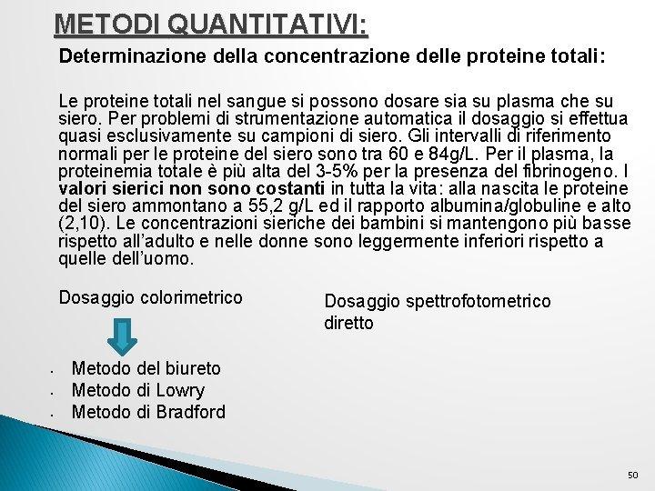 METODI QUANTITATIVI: Determinazione della concentrazione delle proteine totali: Le proteine totali nel sangue si