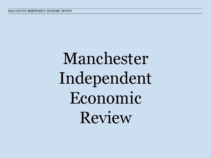 Manchester Independent Economic Review