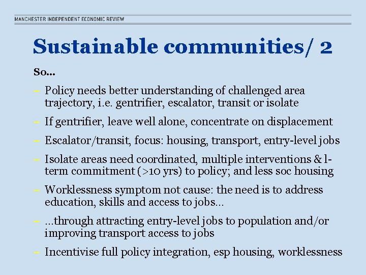 Sustainable communities/ 2 So… – Policy needs better understanding of challenged area trajectory, i.
