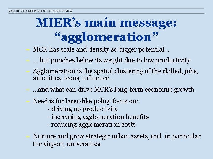 """MIER's main message: """"agglomeration"""" – MCR has scale and density so bigger potential. ."""