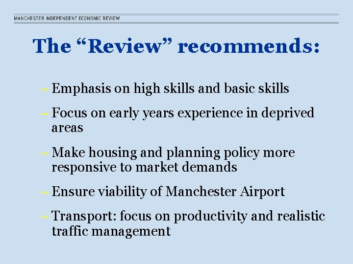 """The """"Review"""" recommends: – Emphasis on high skills and basic skills – Focus on"""