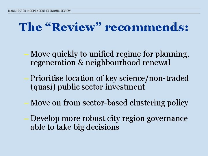 """The """"Review"""" recommends: – Move quickly to unified regime for planning, regeneration & neighbourhood"""