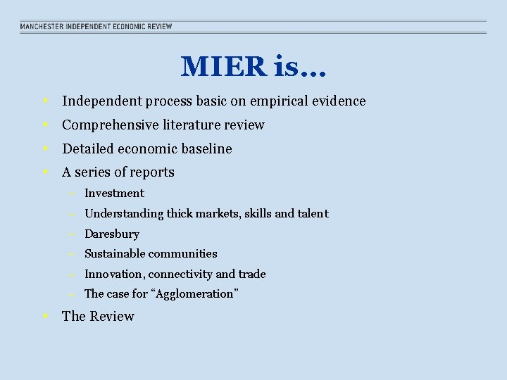 MIER is… • Independent process basic on empirical evidence • Comprehensive literature review •