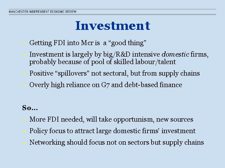 """Investment – Getting FDI into Mcr is a """"good thing"""" – Investment is largely"""