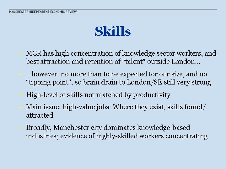 Skills – MCR has high concentration of knowledge sector workers, and best attraction and
