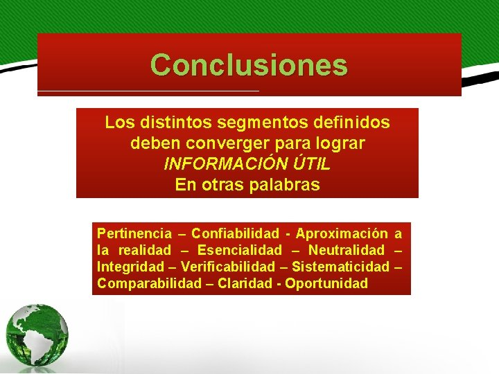 Conclusiones Los distintos segmentos definidos deben converger para lograr INFORMACIÓN ÚTIL En otras palabras