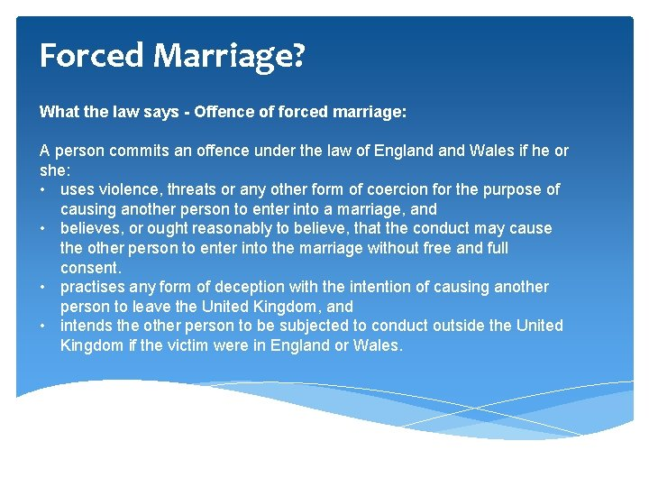 Forced Marriage? What the law says - Offence of forced marriage: A person commits
