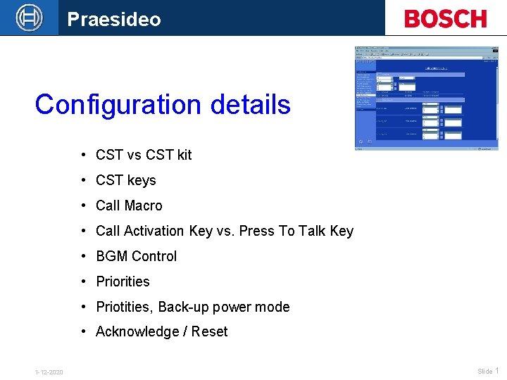 Praesideo Configuration details • CST vs CST kit • CST keys • Call Macro