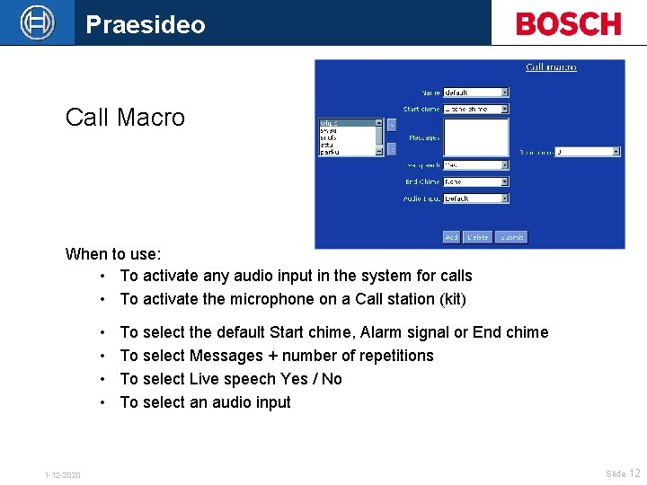 Praesideo Call Macro When to use: • To activate any audio input in the
