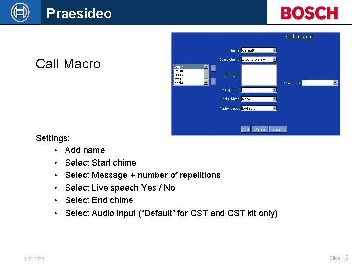 Praesideo Call Macro Settings: • Add name • Select Start chime • Select Message