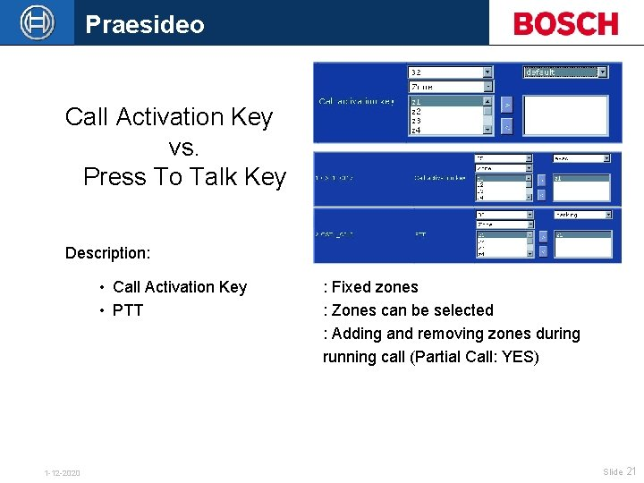 Praesideo Call Activation Key vs. Press To Talk Key Description: • Call Activation Key