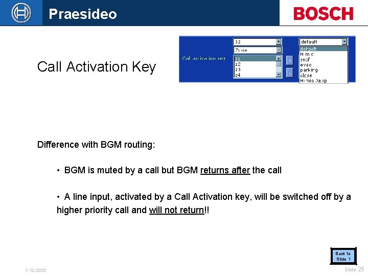 Praesideo Call Activation Key Difference with BGM routing: • BGM is muted by a