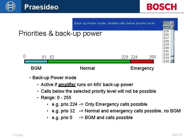 Praesideo Priorities & back-up power 0 31 32 BGM 223 224 Normal 255 Emergency