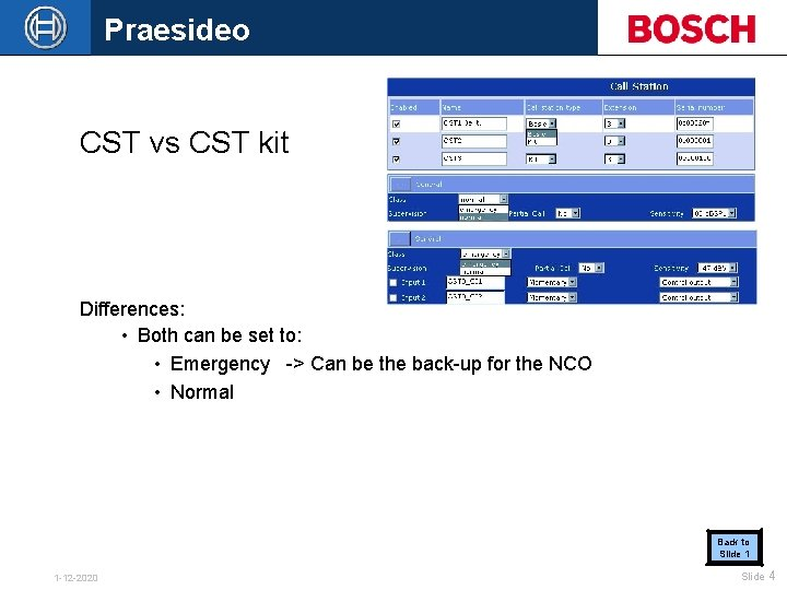 Praesideo CST vs CST kit Differences: • Both can be set to: • Emergency