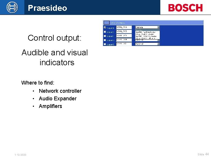 Praesideo Control output: Audible and visual indicators Where to find: • Network controller •