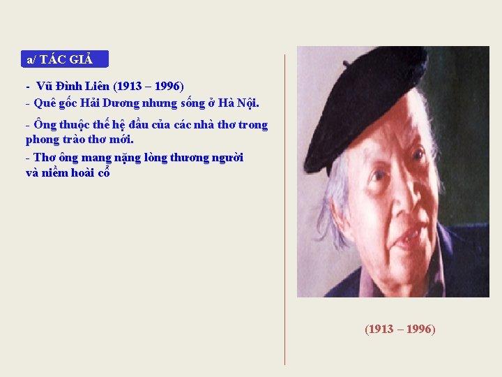 a/ TÁC GIẢ - Vũ Đình Liên (1913 – 1996) - Quê gốc Hải