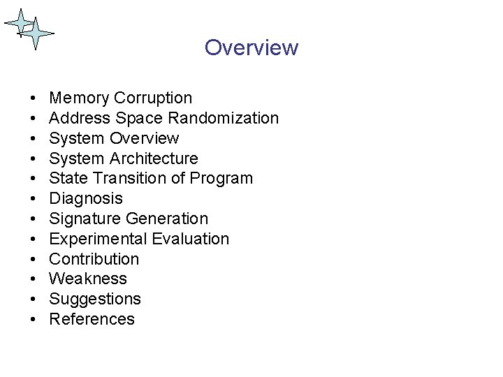 Overview • • • Memory Corruption Address Space Randomization System Overview System Architecture State