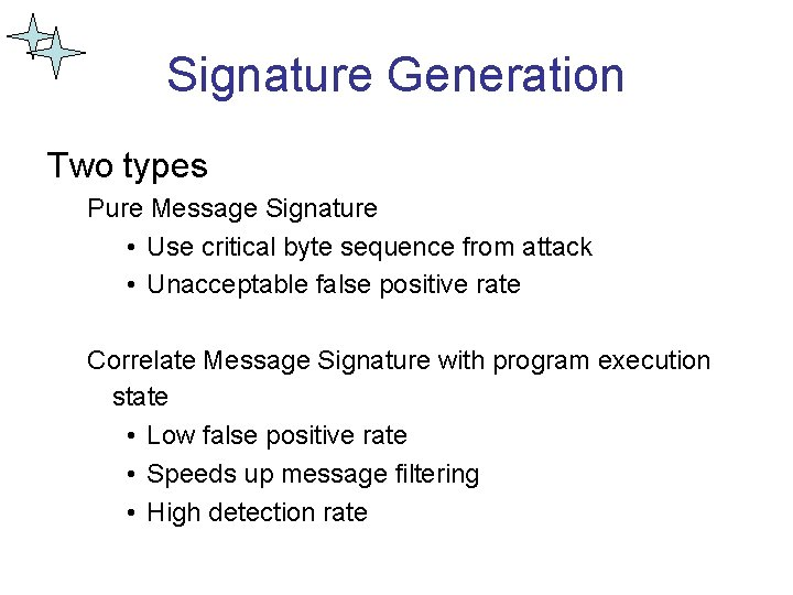 Signature Generation Two types Pure Message Signature • Use critical byte sequence from attack